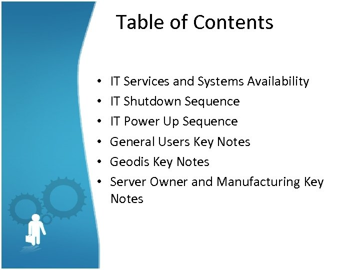 Table of Contents • • • IT Services and Systems Availability IT Shutdown Sequence