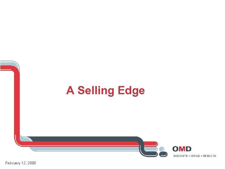 A Selling Edge February 12, 2008