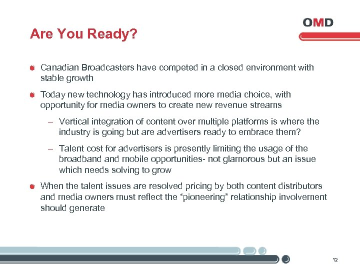 Are You Ready? Canadian Broadcasters have competed in a closed environment with stable growth