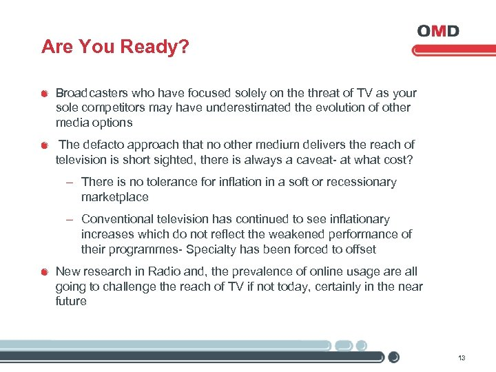 Are You Ready? Broadcasters who have focused solely on the threat of TV as