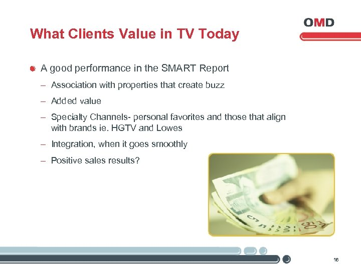 What Clients Value in TV Today A good performance in the SMART Report -