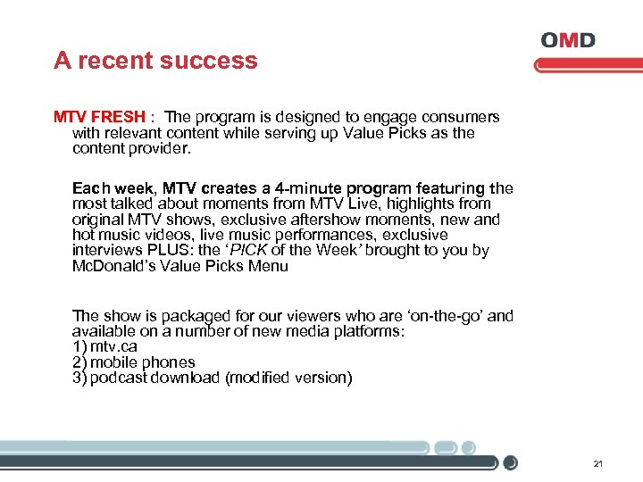 A recent success MTV FRESH : The program is designed to engage consumers with