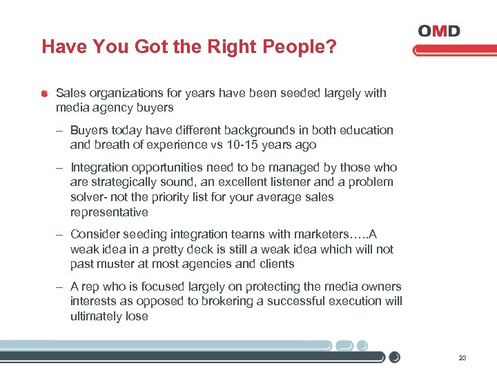 Have You Got the Right People? Sales organizations for years have been seeded largely