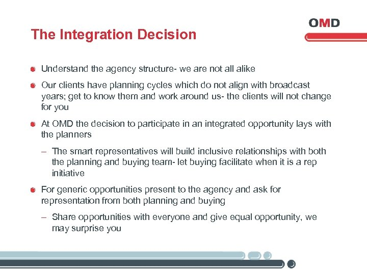 The Integration Decision Understand the agency structure- we are not all alike Our clients