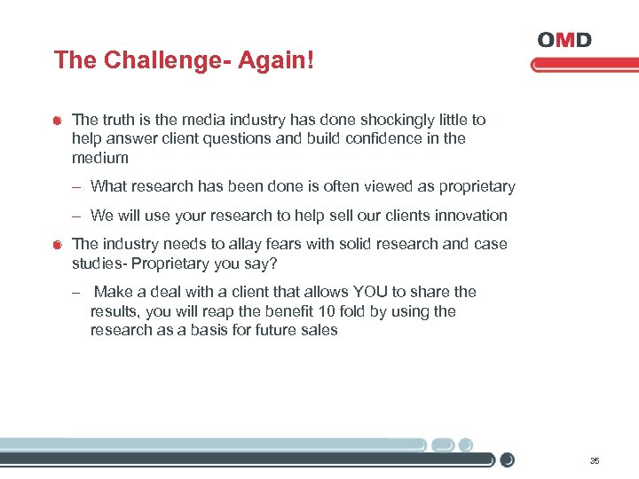 The Challenge- Again! The truth is the media industry has done shockingly little to