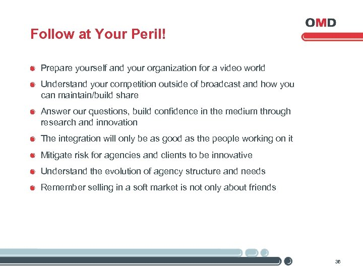 Follow at Your Peril! Prepare yourself and your organization for a video world Understand