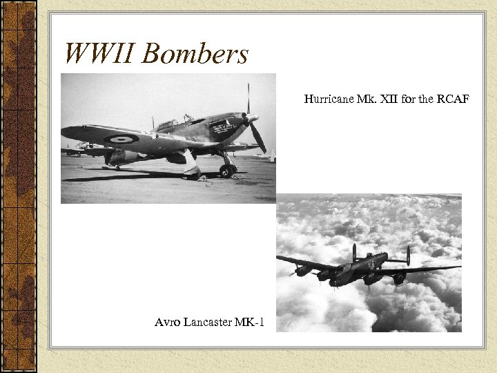 WWII Bombers Hurricane Mk. XII for the RCAF Avro Lancaster MK-1