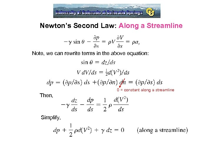 Newton's Second Law: Along a Streamline Note, we can rewrite terms in the above