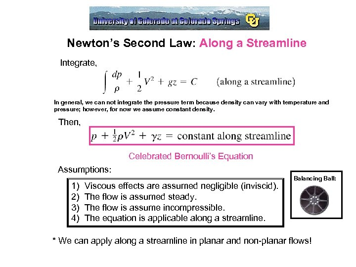 Newton's Second Law: Along a Streamline Integrate, In general, we can not integrate the