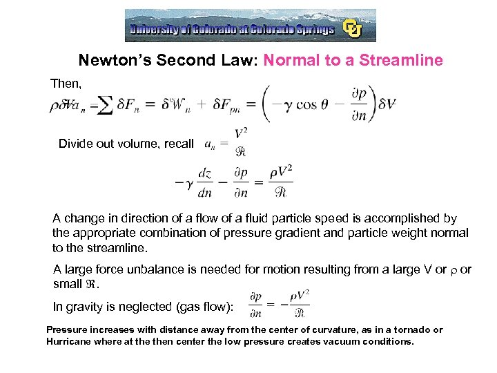 Newton's Second Law: Normal to a Streamline Then, Divide out volume, recall A change