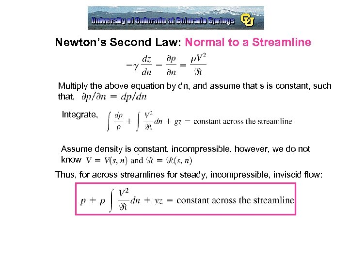 Newton's Second Law: Normal to a Streamline Multiply the above equation by dn, and