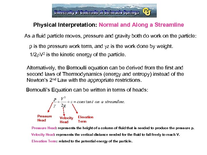 Physical Interpretation: Normal and Along a Streamline As a fluid particle moves, pressure and