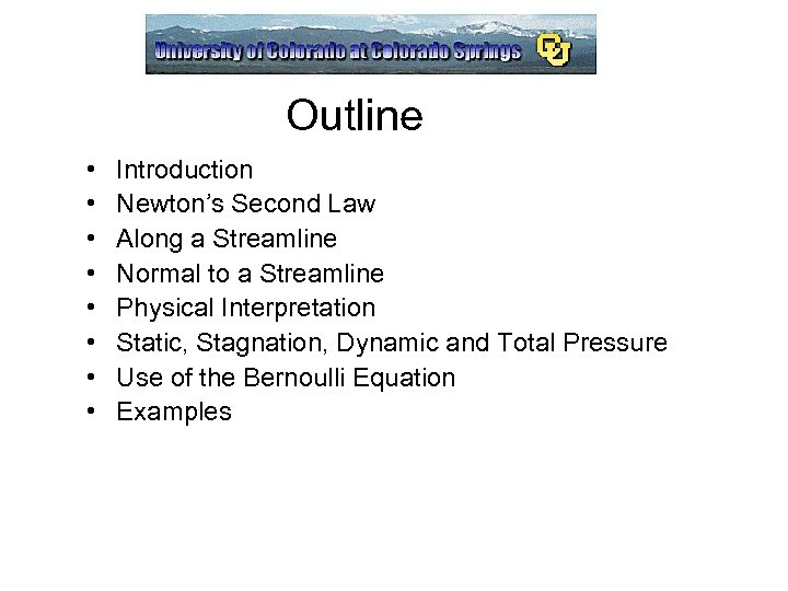 Outline • • Introduction Newton's Second Law Along a Streamline Normal to a Streamline
