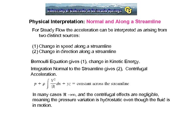 Physical Interpretation: Normal and Along a Streamline For Steady Flow the acceleration can be