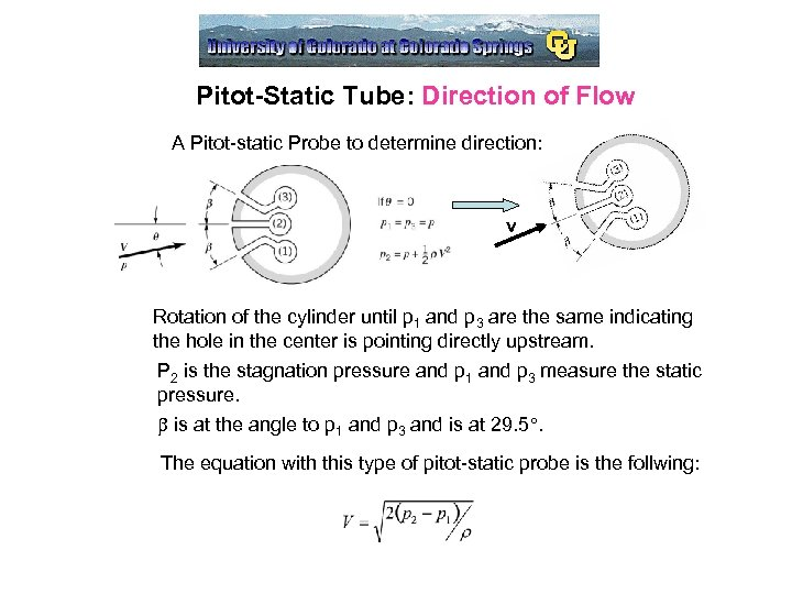 Pitot-Static Tube: Direction of Flow A Pitot-static Probe to determine direction: v Rotation of