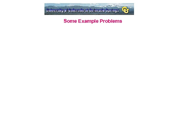Some Example Problems
