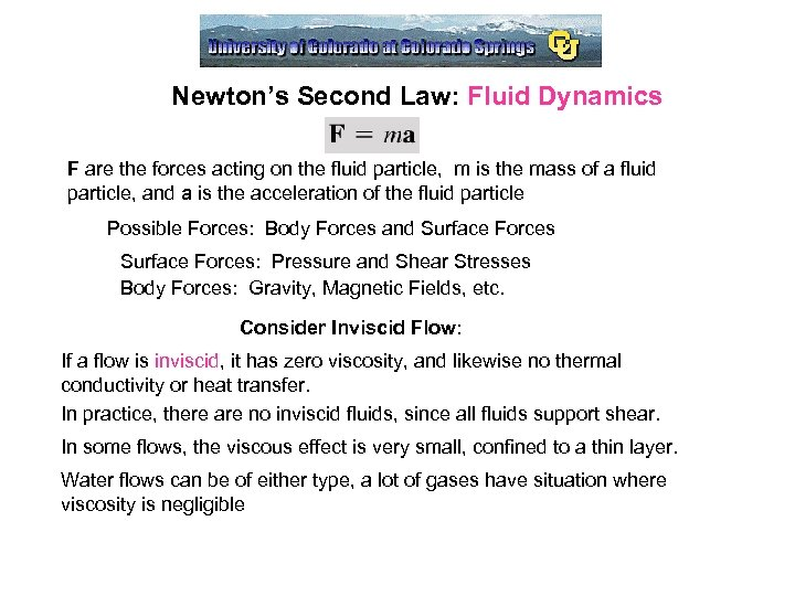 Newton's Second Law: Fluid Dynamics F are the forces acting on the fluid particle,