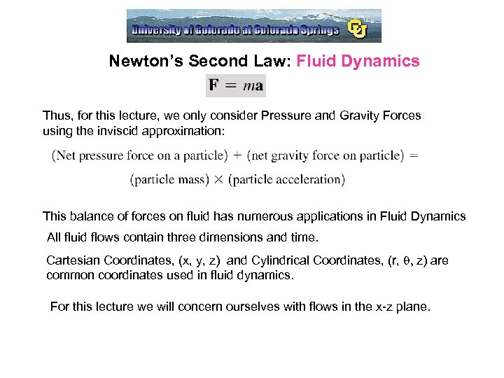 Newton's Second Law: Fluid Dynamics Thus, for this lecture, we only consider Pressure and