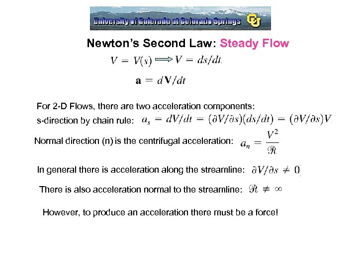 Newton's Second Law: Steady Flow For 2 -D Flows, there are two acceleration components: