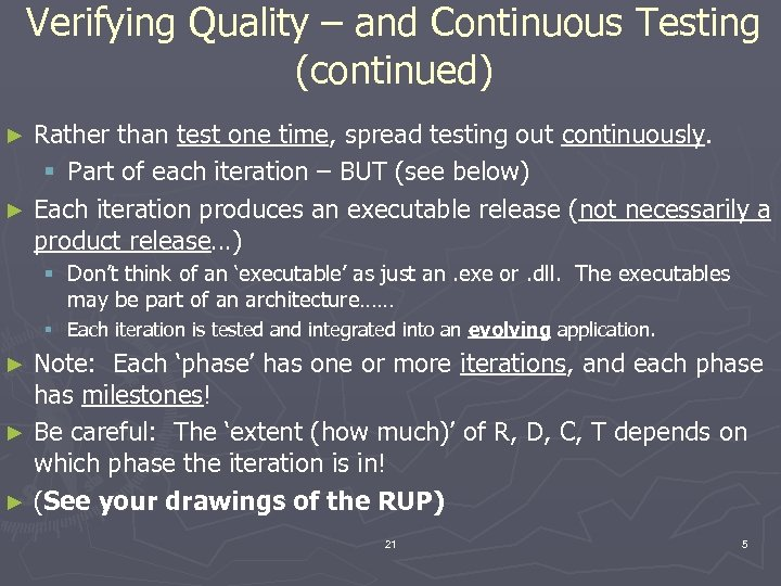 Verifying Quality – and Continuous Testing (continued) Rather than test one time, spread testing