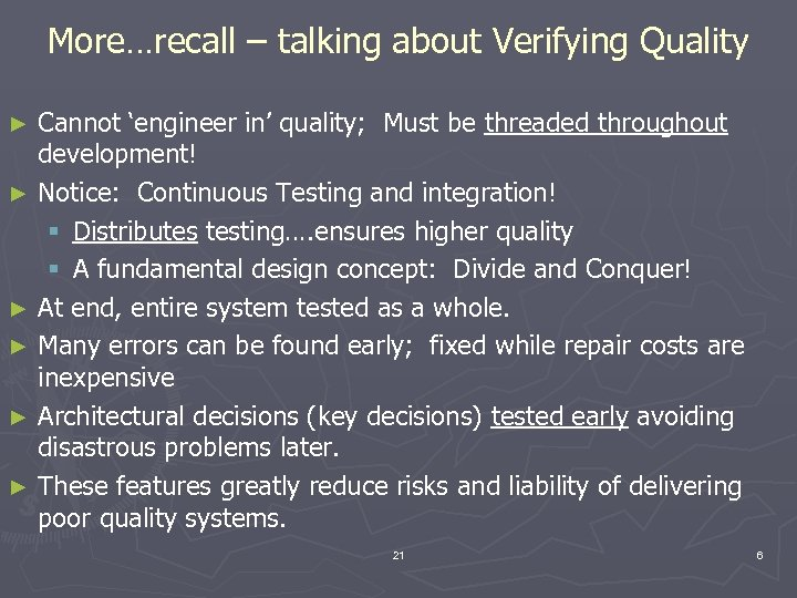 More…recall – talking about Verifying Quality ► ► ► Cannot 'engineer in' quality; Must