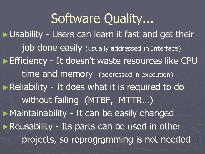 Software Quality. . . ►Usability - Users can learn it fast and get their