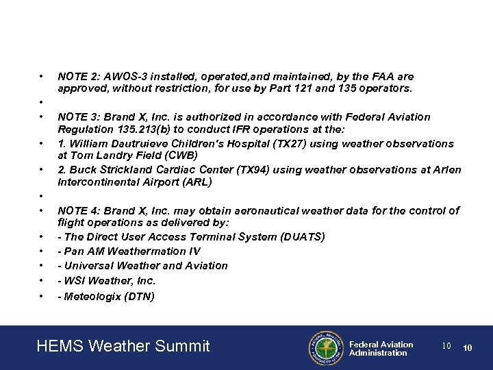 • • • NOTE 2: AWOS-3 installed, operated, and maintained, by the FAA