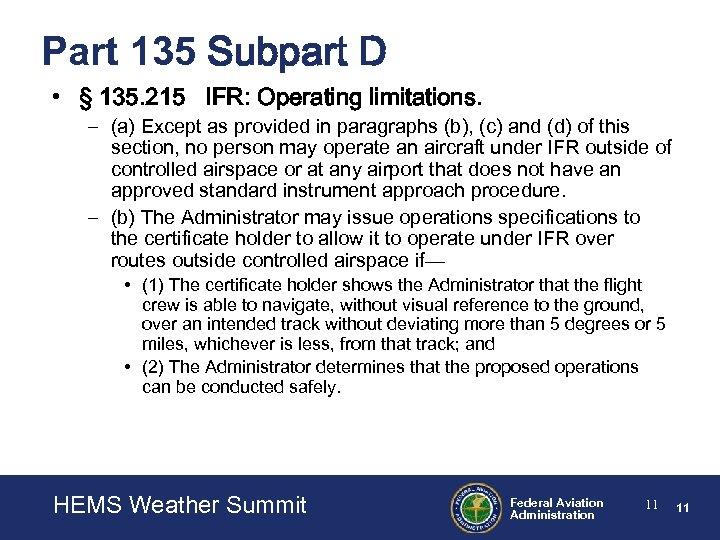 Part 135 Subpart D • § 135. 215 IFR: Operating limitations. – (a) Except