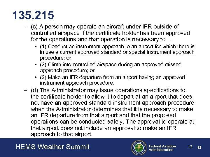 135. 215 – (c) A person may operate an aircraft under IFR outside of