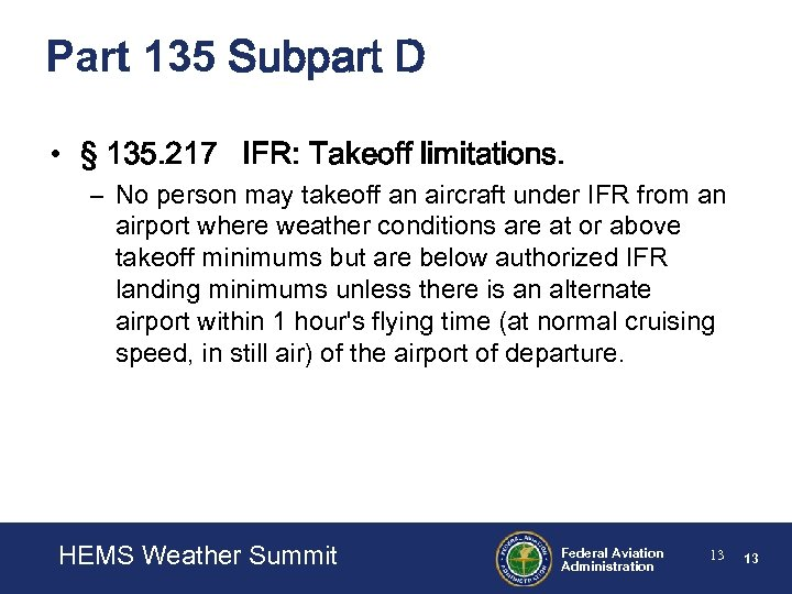 Part 135 Subpart D • § 135. 217 IFR: Takeoff limitations. – No person