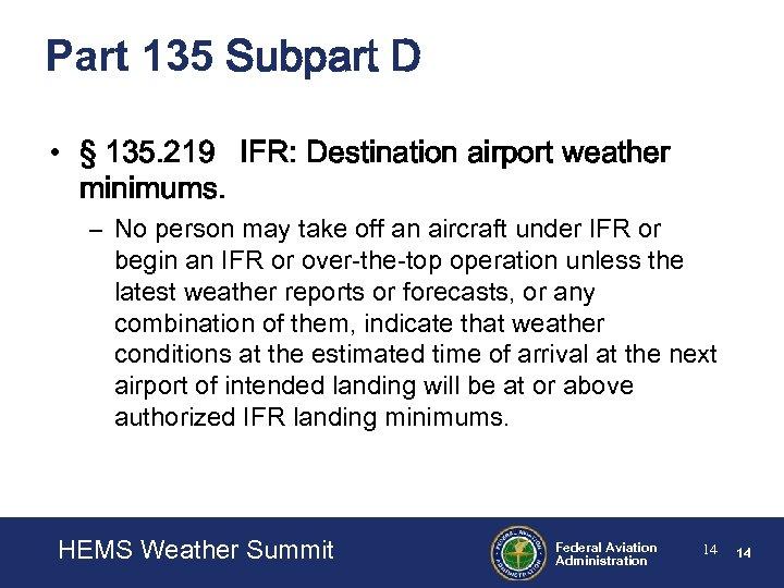 Part 135 Subpart D • § 135. 219 IFR: Destination airport weather minimums. –