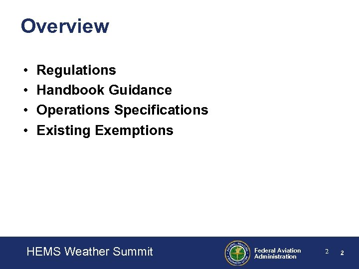 Overview • • Regulations Handbook Guidance Operations Specifications Existing Exemptions HEMS Weather Summit <Presentation