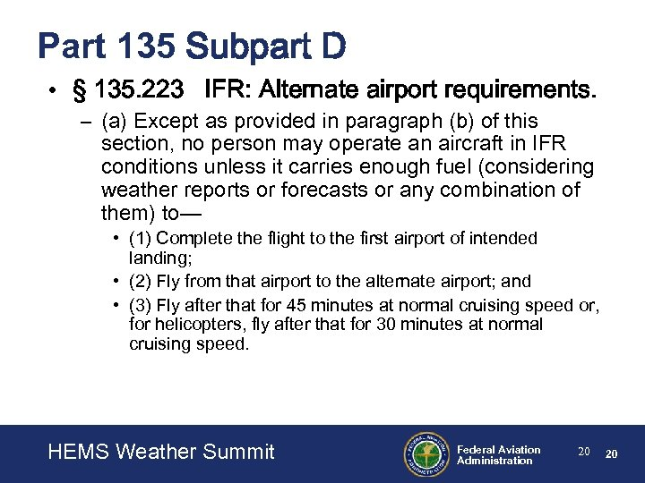 Part 135 Subpart D • § 135. 223 IFR: Alternate airport requirements. – (a)