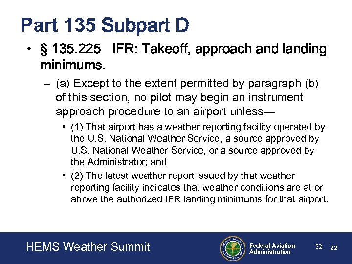 Part 135 Subpart D • § 135. 225 IFR: Takeoff, approach and landing minimums.