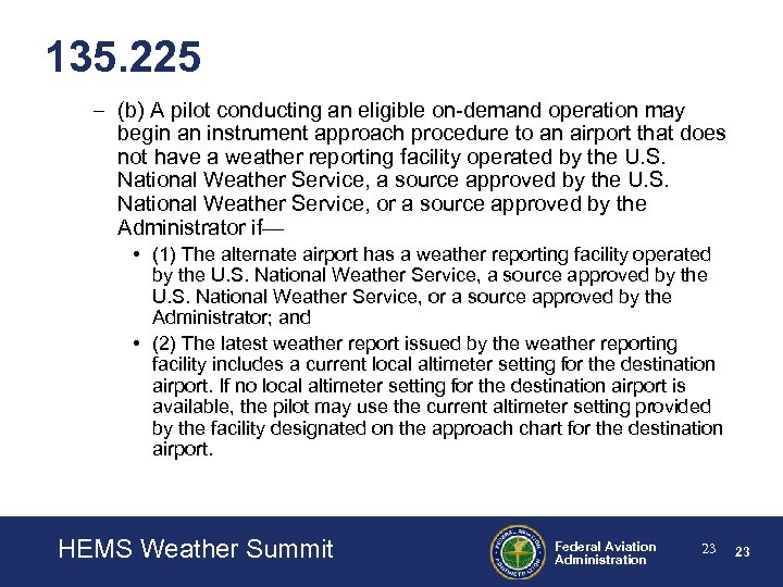 135. 225 – (b) A pilot conducting an eligible on-demand operation may begin an