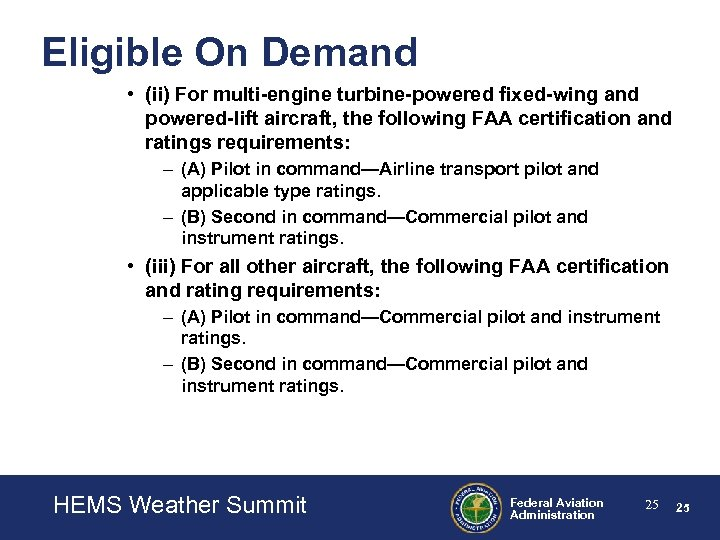 Eligible On Demand • (ii) For multi-engine turbine-powered fixed-wing and powered-lift aircraft, the following