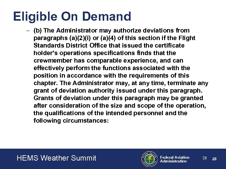 Eligible On Demand – (b) The Administrator may authorize deviations from paragraphs (a)(2)(i) or