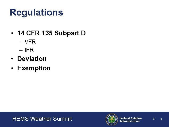 Regulations • 14 CFR 135 Subpart D – VFR – IFR • Deviation •