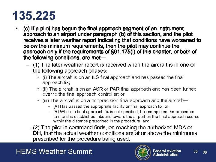 135. 225 • (c) If a pilot has begun the final approach segment of