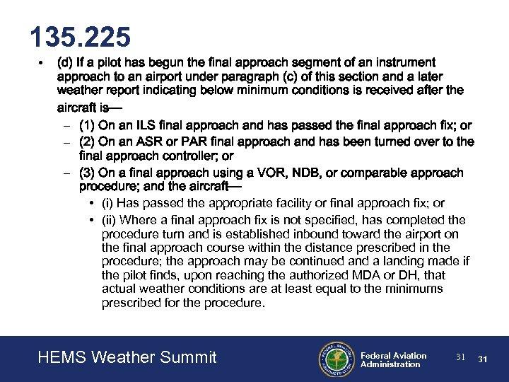 135. 225 • (d) If a pilot has begun the final approach segment of