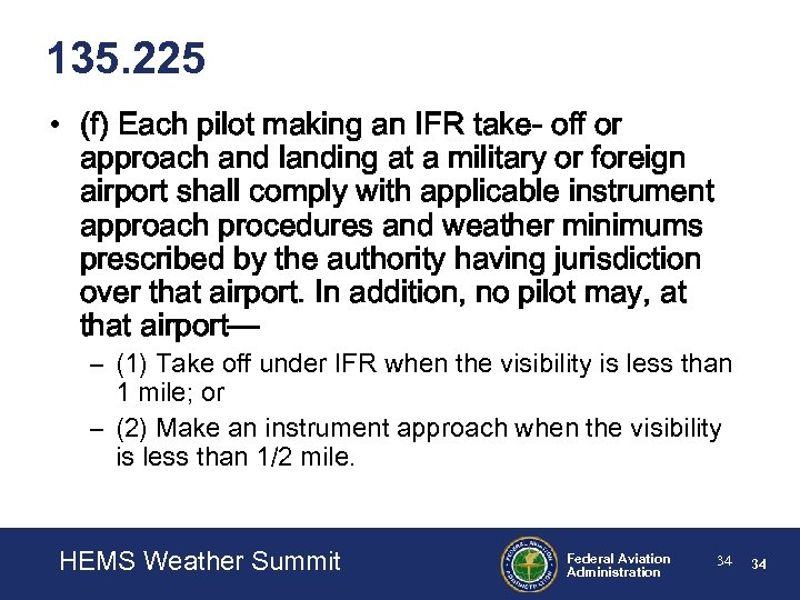 135. 225 • (f) Each pilot making an IFR take- off or approach and