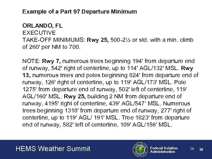 Example of a Part 97 Departure Minimum ORLANDO, FL EXECUTIVE TAKE-OFF MINIMUMS: Rwy 25,
