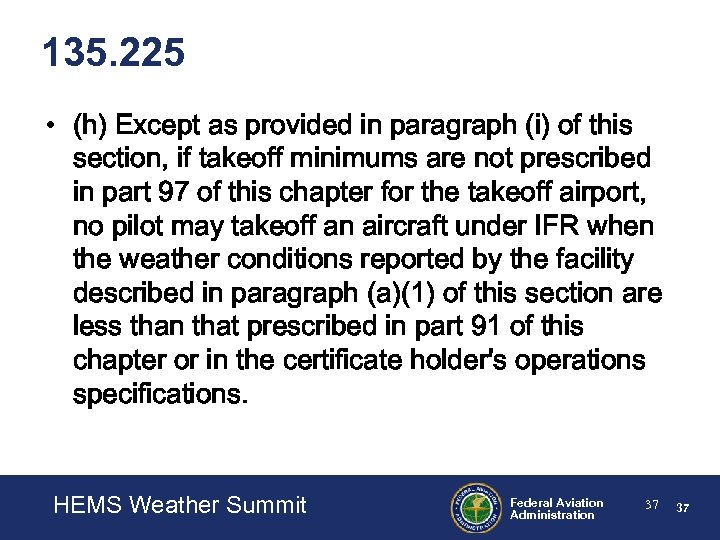 135. 225 • (h) Except as provided in paragraph (i) of this section, if