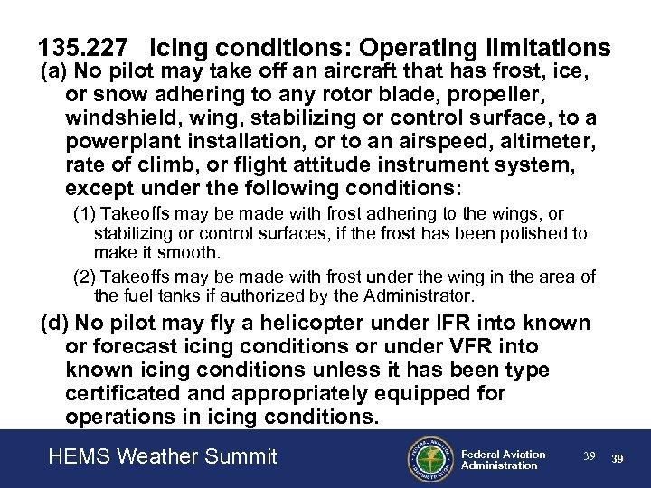 135. 227 Icing conditions: Operating limitations (a) No pilot may take off an aircraft