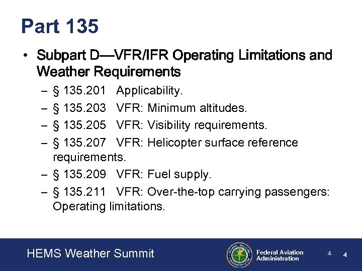 Part 135 • Subpart D—VFR/IFR Operating Limitations and Weather Requirements – – § 135.