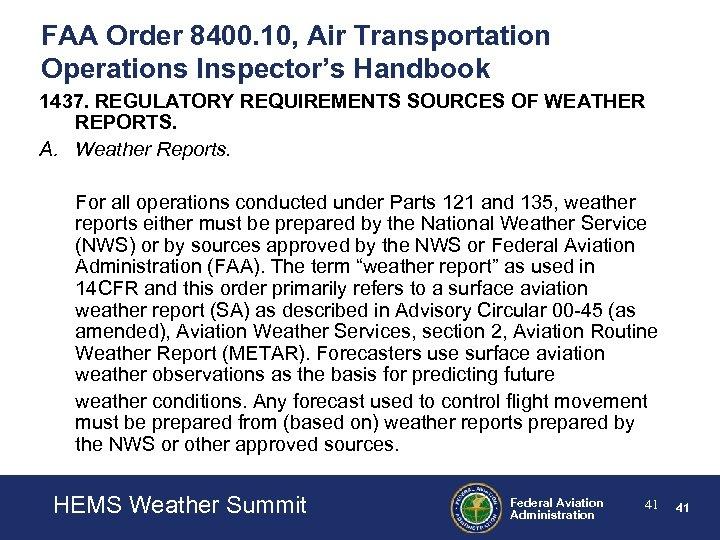 FAA Order 8400. 10, Air Transportation Operations Inspector's Handbook 1437. REGULATORY REQUIREMENTS SOURCES OF