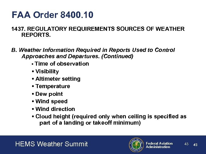FAA Order 8400. 10 1437. REGULATORY REQUIREMENTS SOURCES OF WEATHER REPORTS. B. Weather Information