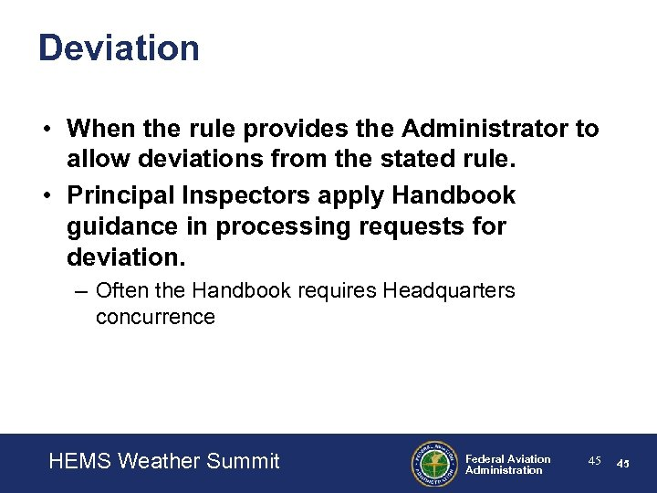 Deviation • When the rule provides the Administrator to allow deviations from the stated