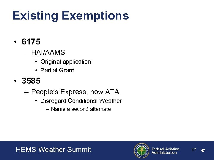 Existing Exemptions • 6175 – HAI/AAMS • Original application • Partial Grant • 3585