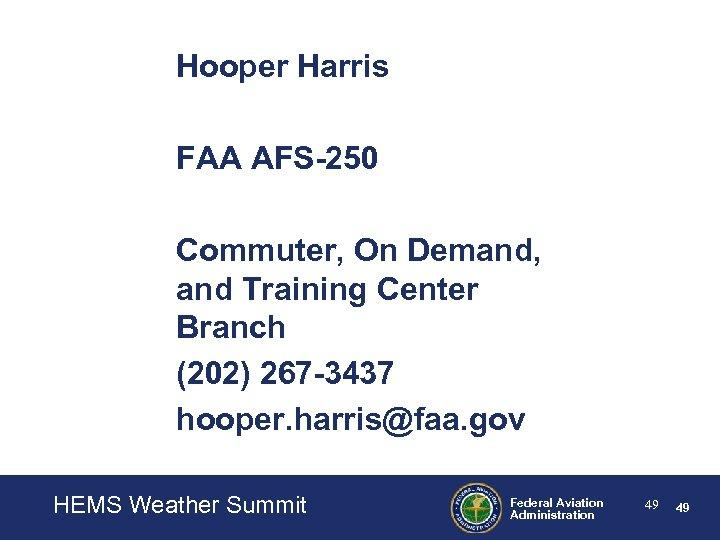 Hooper Harris FAA AFS-250 Commuter, On Demand, and Training Center Branch (202) 267 -3437